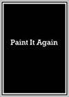 Paint It Again