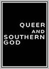 Queer and Southern God