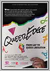 Queer Edge: From Gay to Queer Liberation