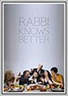 Rabbi Knows Better