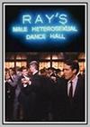 Ray's Male Heterosexual Dance Hall