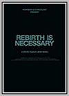 Rebirth is Necessary
