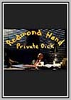 Redmond Hand, Private Dick