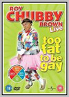 Roy Chubby Brown Too Fat to Be Gay
