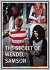 Secret of Wendel Samson (The)