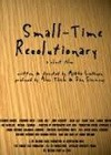 Small-Time Revolutionary (2010).jpg