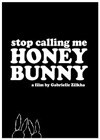 Stop Calling Me Honey Bunny 1(2013).jpg