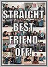 Straight Best Friend Off!