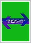 Straight Dates by Gay Mates