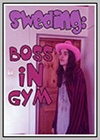 Sweding: Boss in the Gym