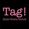 Tag! Queer Shorts Festival!