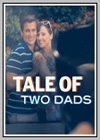 Tale of Two Dads