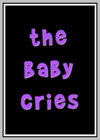 Baby Cries (The)
