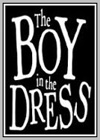 Boy in the Dress (The)