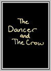 Dancer and the Crow (The)