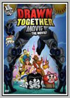 Drawn Together Movie: The Movie! (The)