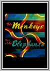 Monkeys and the Elephants (The)