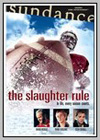 Slaughter Rule (The)