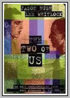 Two of Us (The)