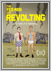 Yes Men are Revolting (The)