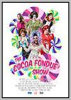 Cocoa Fondue Show (The)