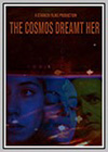 Cosmos Dreamt Her (The)