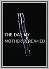 Day My Mother Screamed (The)