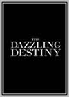 Dazzling Destiny (The)