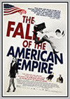 Fall of the American Empire (The)