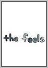 Feels (The)