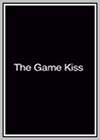 Game Kiss (The)