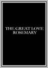 Great Love Rosemary (The)