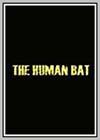 Human Bat (The)