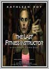 Last Fitness Instructor (The)