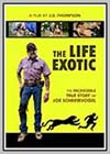 The Life Exotic (Or) The Incredible True Story of Joe Schreibvogel