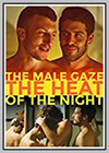 Male Gaze: The Heat of the Night (The)