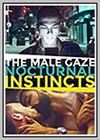 Male Gaze: Nocturnal Instincts (The)