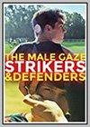 Male Gaze: Strikers & Defenders (The)