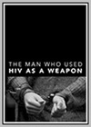 Man Who Used HIV as a Weapon (The)