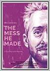 Mess He Made (The)