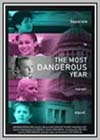 Most Dangerous Year (The)