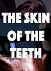 The-Skin-of-the-Teeth.jpg