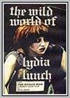 Wild World of Lydia Lunch (The)
