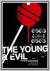 Young and Evil (The)