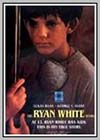Ryan White Story (The)
