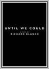Until We Could