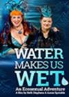 Water-Makes-Us-Wet2.jpg