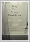 Way Too Many Problems