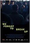 We-Forgot-to-Break-Up.jpg