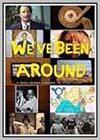 We've Been Around